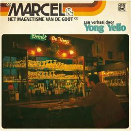 Marcel & Het Magnetisme Van De Goot - Yong Yello