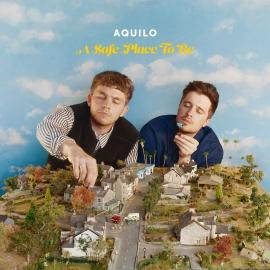 A SAFE PLACE TO BE - AQUILO