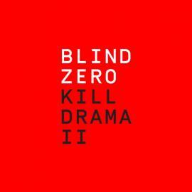 Kill Drama II - Blind Zero