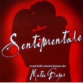 Sentimentale - Le Più Belle Canzoni D'Amore Dei Matia Bazar - Matia Bazar