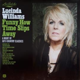 Funny How Time Slips Away (A Night Of 60's Country Classics) - Lucinda Williams