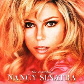 The Essential Nancy Sinatra - Nancy Sinatra