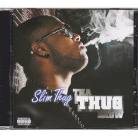 Tha Thug Show - Slim Thug
