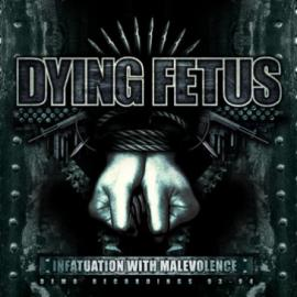 Infatuation With Malevolence - Dying Fetus