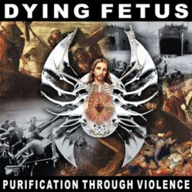 Purification Through Violence - Dying Fetus