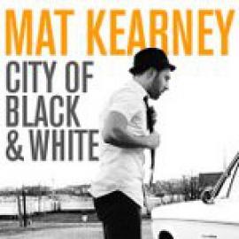 City Of Black & White - Mat Kearney
