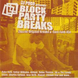 Block Party Breaks (Classic Original Breaks & Rare Funk 45s) - DJ Pogo