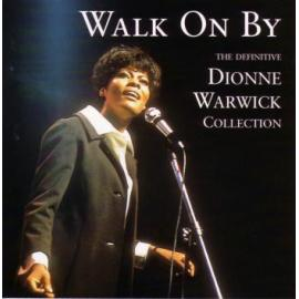 Walk On By The Definitive Dionne Warwick Collection - Dionne Warwick