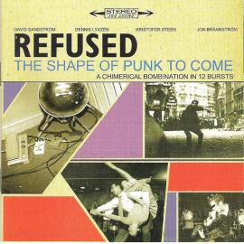 REFUSED-THE SHAPE OF PUNK TO COME -