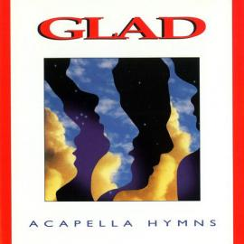Acapella Hymns - Glad