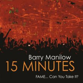 15 Minutes - Barry Manilow