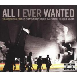 All I Ever Wanted (The Airborne Toxic Event Live From Walt Disney Concert Hall Featuring The Calder Quartet) - The Airborne Toxic Event