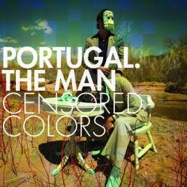 Censored Colors - Portugal. The Man