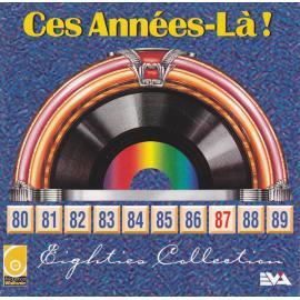 Ces Années-Là ! 87 Eighties Collection - Various
