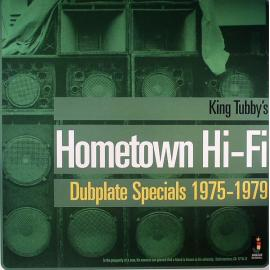 King Tubby's Hometown Hi-Fi (Dubplate Specials 1975-1979) - King Tubby