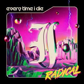 Radical - Every Time I Die