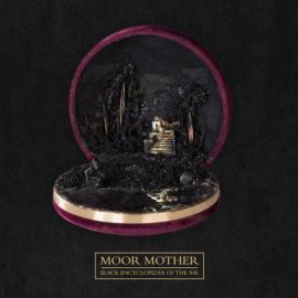 Black Encyclopedia Of The Air - Moor Mother