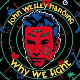 Why We Fight - John Wesley Harding