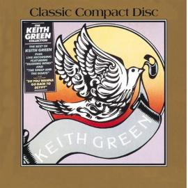 The Keith Green Collection - Keith Green