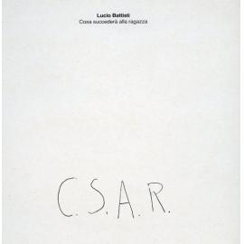 Cosa Succederà Alla Ragazza (C.S.A.R.) - Lucio Battisti