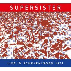 LIVE IN SCHEVENINGEN 1972-SUPERSISTER -
