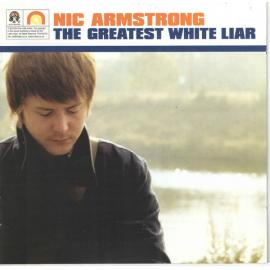 The Greatest  White Liar - Nic Armstrong