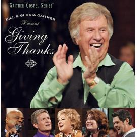 Giving Thanks - Bill & Gloria Gaither With Their Homecoming Friends