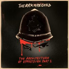 LP-BRKN RECORD-THE ARCHITECTURE OF OPPRESSION PT.1 -