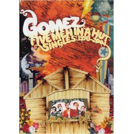 Five Men In A Hut  (Singles: 1998-2004) - Gomez