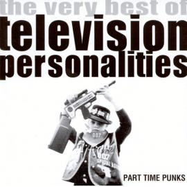 Part Time Punks - The Very Best Of Television Personalities - Television Personalities