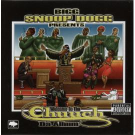 Welcome To Tha Chuuch: Da Album - Snoop Dogg