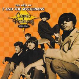 The Best Of ? & The Mysterians - Cameo Parkway 1966-1967 - ? & The Mysterians