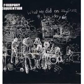 What We Did On Our Holidays - Fairport Convention
