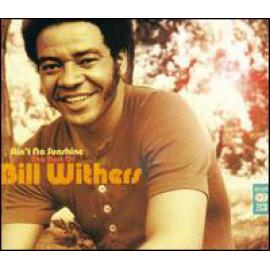 Ain't No Sunshine: The Best Of Bill Withers - Bill Withers