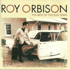 The Best Of The Sun Years - Roy Orbison