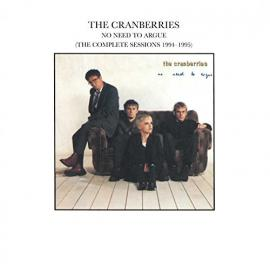 No Need To Argue (The Complete Sessions 1994-1995) - The Cranberries