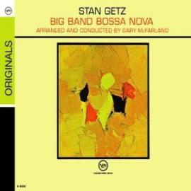 Big Band Bossa Nova - Stan Getz