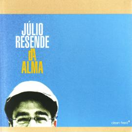 Da Alma - Júlio Resende