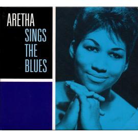 Aretha Sings The Blues - Aretha Franklin