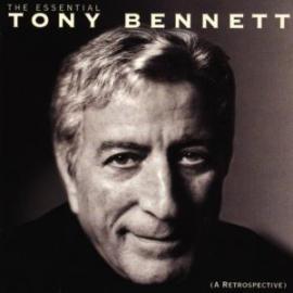 The Essential Tony Bennett (A Retrospective) - Tony Bennett