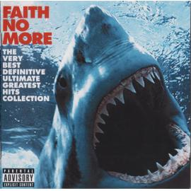 The Very Best Definitive Ultimate Greatest Hits Collection - Faith No More