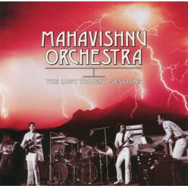 The Lost Trident Sessions - Mahavishnu Orchestra