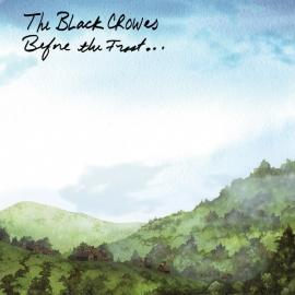 Before The Frost... - The Black Crowes