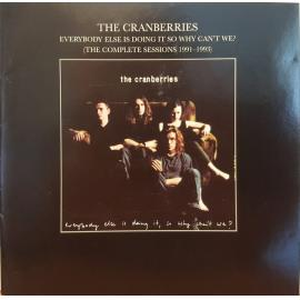 Everybody Else Is Doing It So Why Can't We? (The Complete Sessions 1991-1993) - The Cranberries