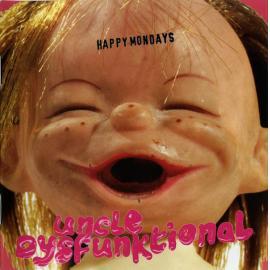 Uncle Dysfunktional - Happy Mondays