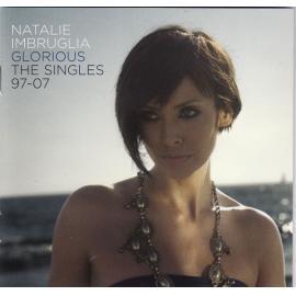 Glorious: The Singles 97-07 - Natalie Imbruglia