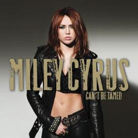 Can't Be Tamed - Miley Cyrus