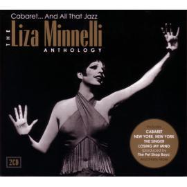 Cabaret... And All That Jazz - The Liza Minnelli Anthology - Liza Minnelli