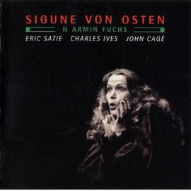 Eric Satie / Charles Ives / John Cage - Sigune Von Osten