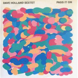 Pass It On - Dave Holland Sextet